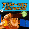 The Incredible Two-Inch Universe